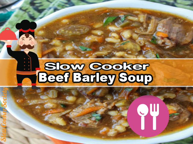 Slow Cooker Beef Barley Soup Yummy