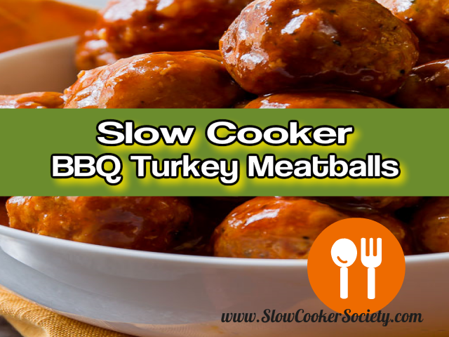 Slow Cooker BBQ Turkey Meatballs - A Great Alternative to Pork and Beef