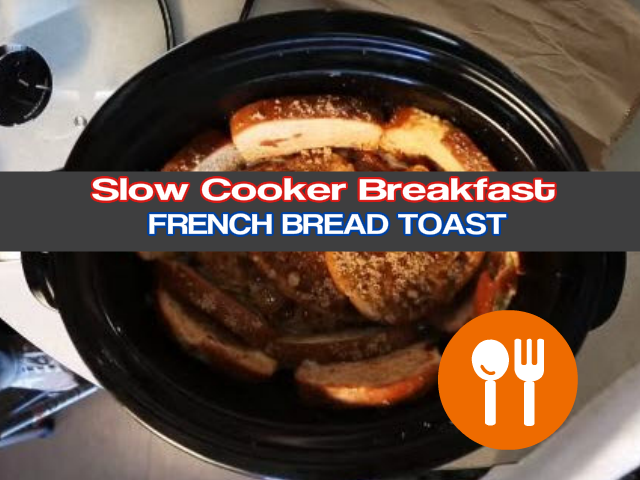 Slow Cooker French Bread Toast For Breakfast as seen on slowcookersociety.com