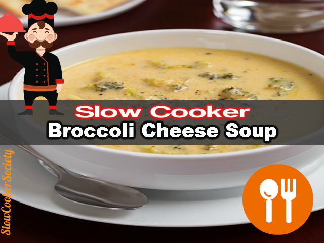 Slow Cooker Broccoli Cheese Soup Yummy