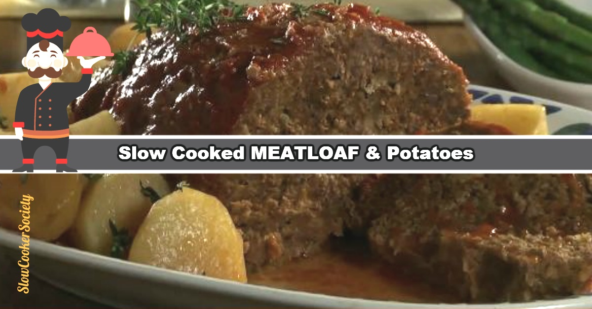 Slow Cooker Meatloaf & Potatoes Yummy