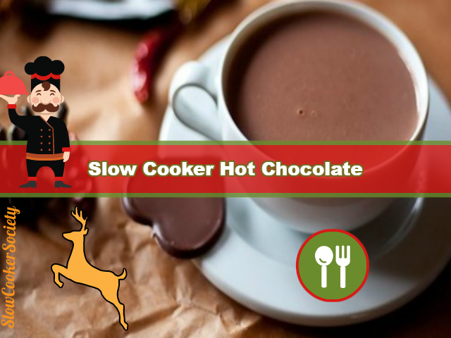 Slow Cooker Hot Chocolate Yummy