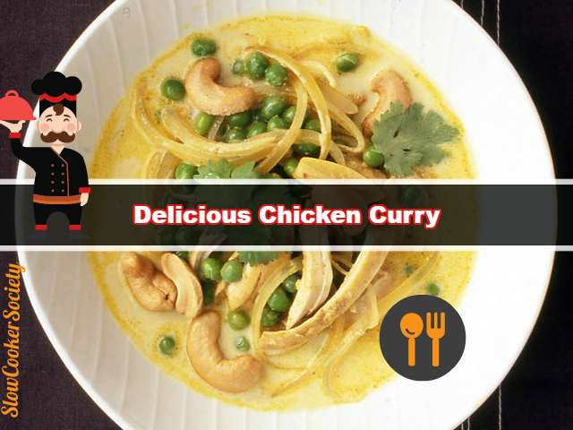 Slow Cooker Chicken Curry - Super Simple and Delicious Meal Yummy