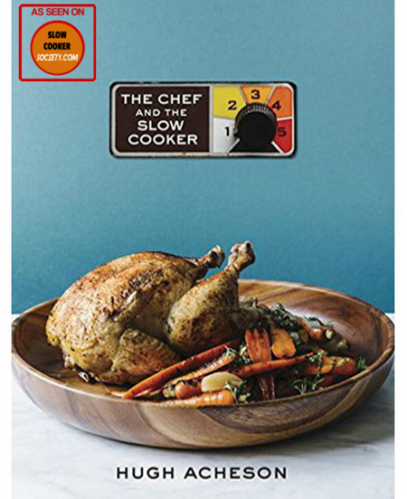 Hugh Acheson The Chef and The Slow Cooker as Seen on Slow Cooker Society