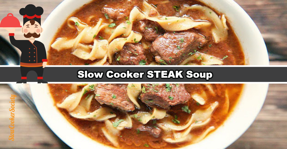 Slow Cooker Steak Soup Yummy