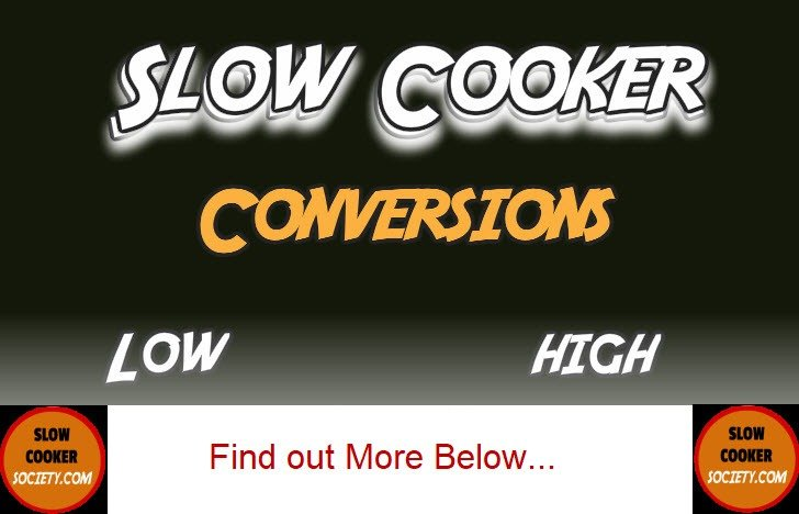 Slow Cooker Cooking Time Conversions SlowCookerSociety.com
