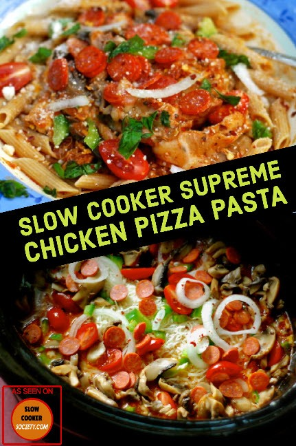 Delicious Slow Cooker Supreme Chicken Pizza Pasta as seen on SlowCookerSociety.com