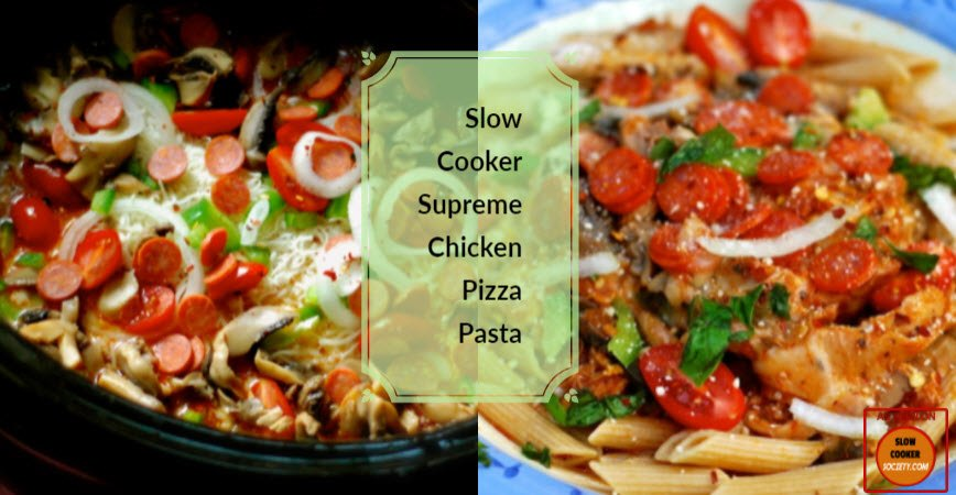 Slow Cooker Supreme Chicken Pizza Pasta as seen on SlowCookerSociety.com