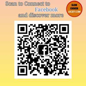 Scan to Connect to SlowCookerSociety.com Facebook page and get discover many more yummy recipes.
