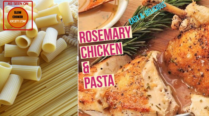 Slow Cooker Rosemary Chicken and Pasta Yummy