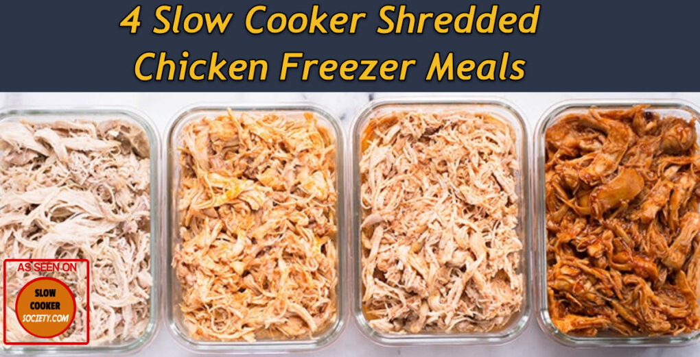 4 Crock Pot Shredded Chicken Meals as seen on SlowCookerSociety